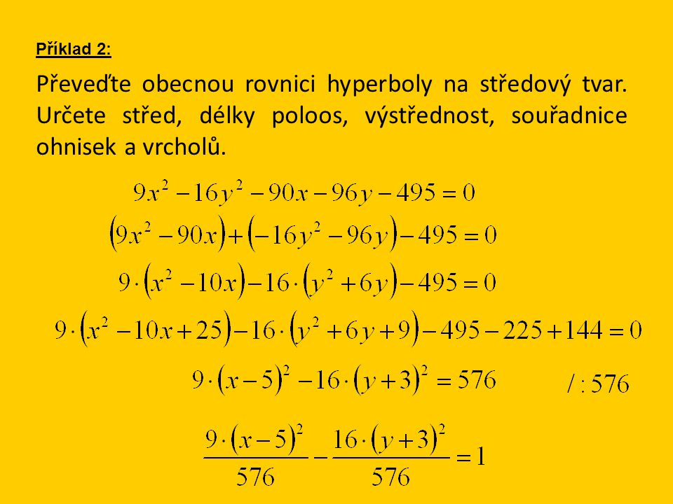 Převeďte obecnou rovnici hyperboly na středový tvar.
