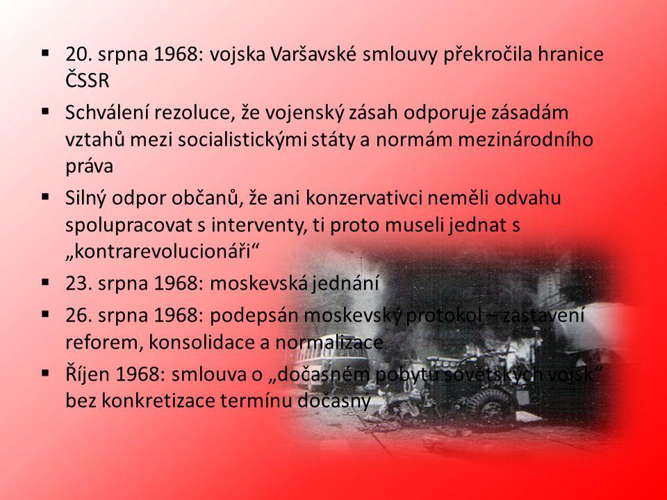  20. srpna 1968: vojska Varšavské smlouvy překročila hranice ČSSR  Schválení rezoluce, že vojenský zásah odporuje zásadám vztahů mezi socialistickým