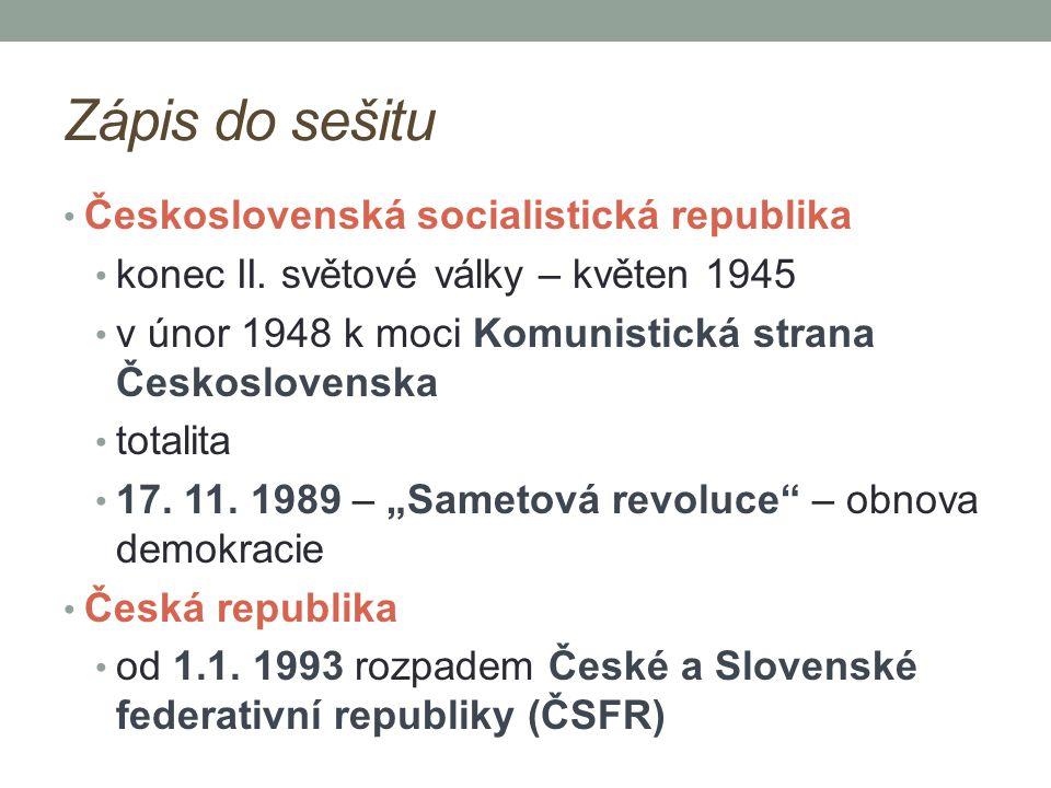 Zápis do sešitu Československá socialistická republika konec II. světové války – květen 1945 v únor 1948 k moci Komunistická strana Československa tot