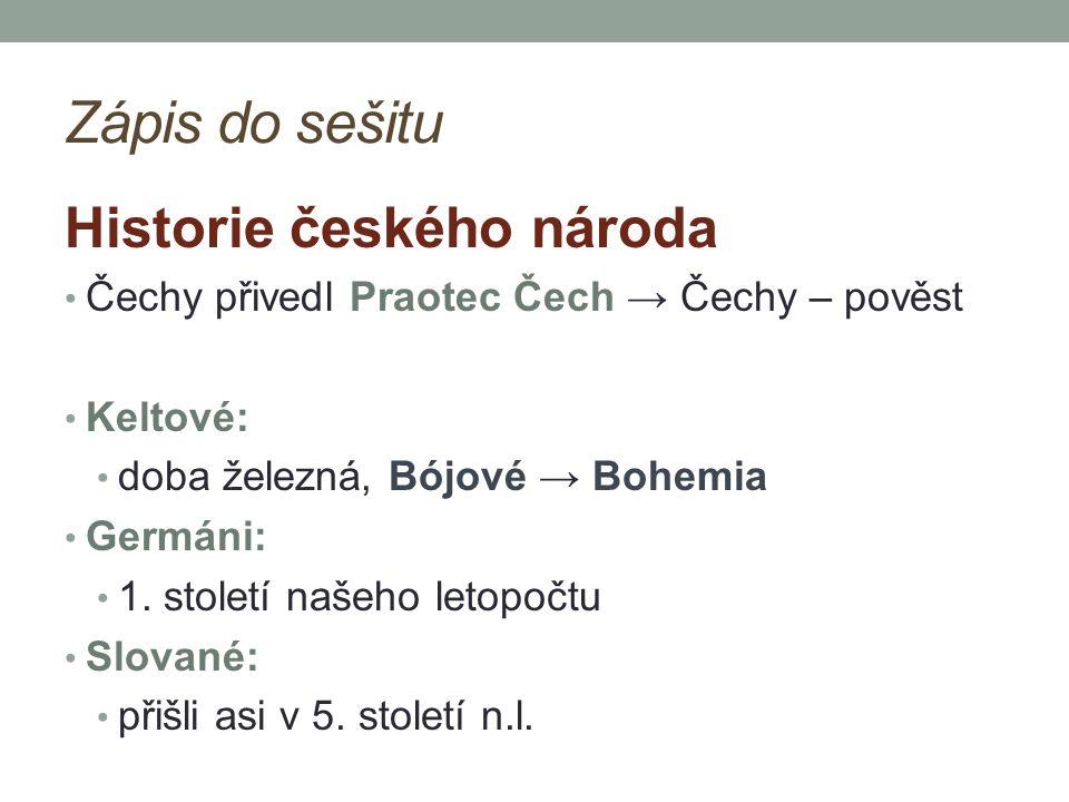 Zápis do sešitu Významné osobnosti České republiky vypiš dle vlastního výběru z každé oblasti něco