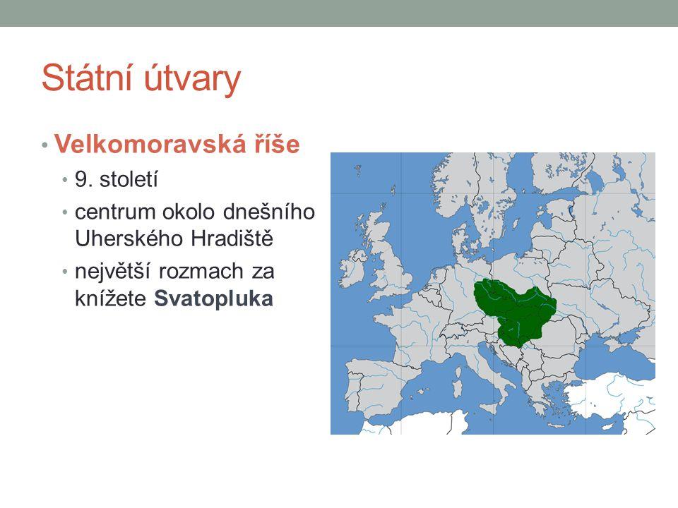 Státní útvary Velkomoravská říše 9. století centrum okolo dnešního Uherského Hradiště největší rozmach za knížete Svatopluka