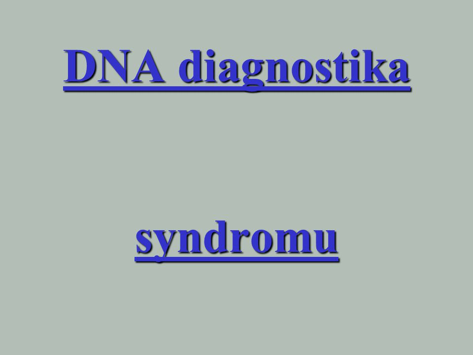 DNA diagnostika syndromu