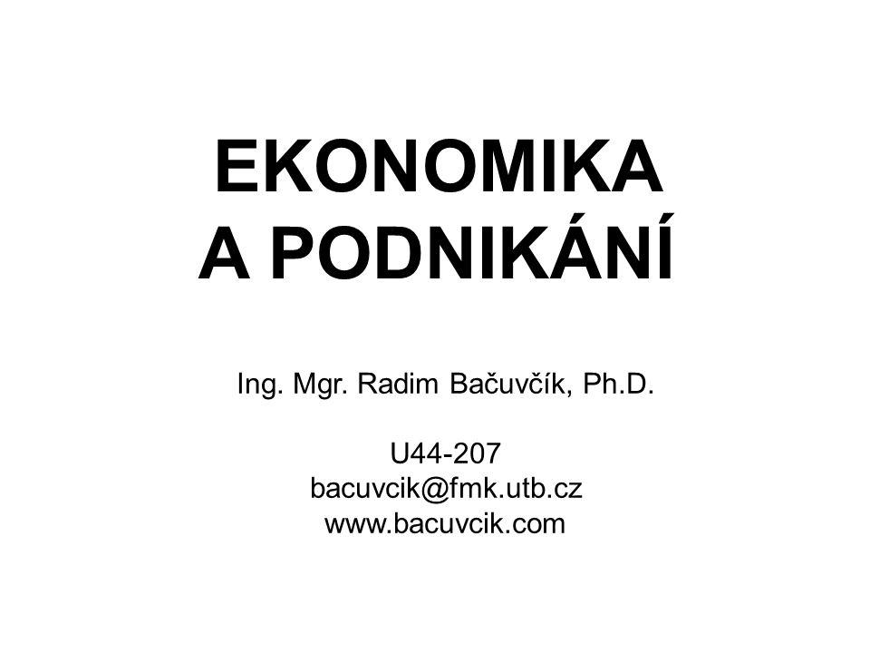 Náplň kurzu 1.Ekonomie jako věda, základní ekonomické pojmy, hospodářský proces 2.