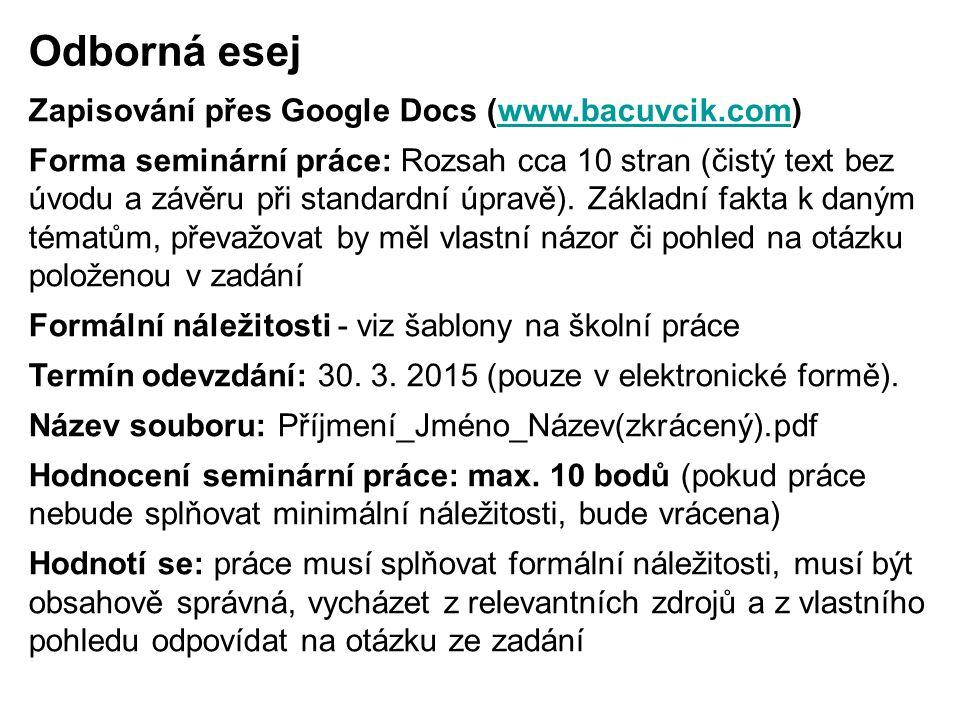 Odborná esej Zapisování přes Google Docs (www.bacuvcik.com)www.bacuvcik.com Forma seminární práce: Rozsah cca 10 stran (čistý text bez úvodu a závěru