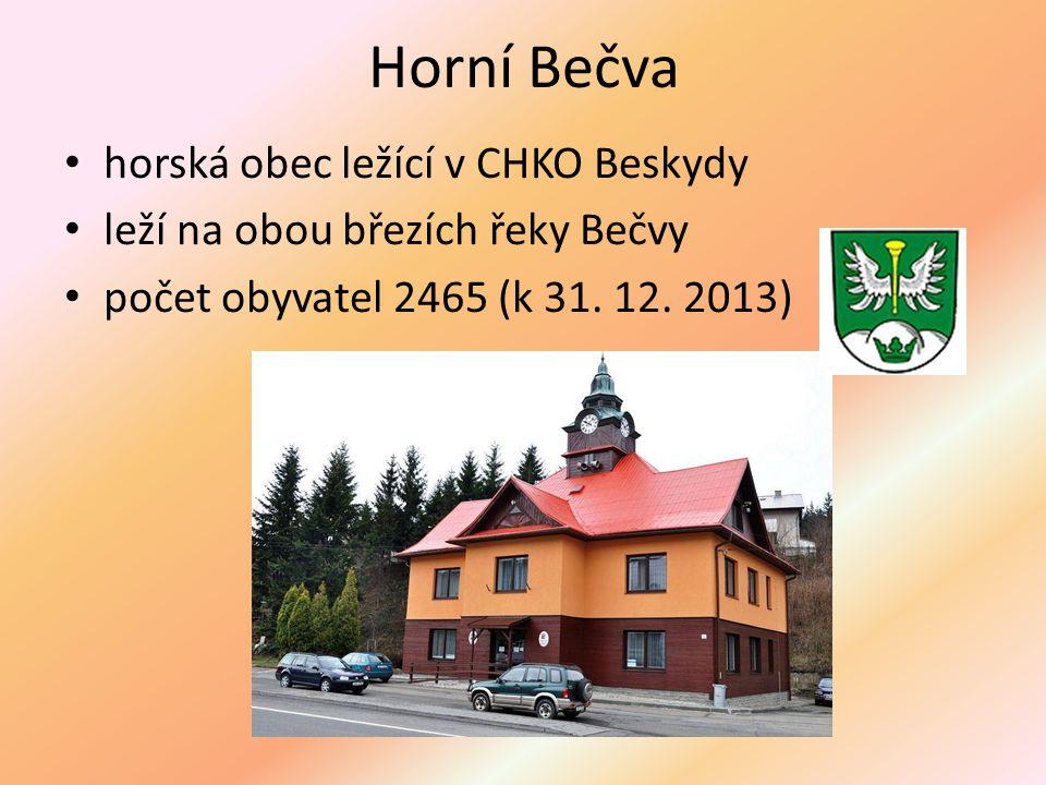 Horní Bečva horská obec ležící v CHKO Beskydy leží na obou březích řeky Bečvy počet obyvatel 2465 (k 31. 12. 2013)