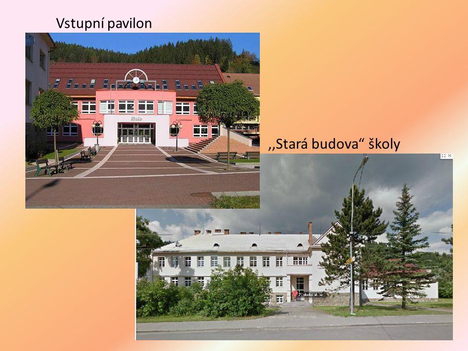 """,,Stará budova"""" školy Vstupní pavilon"""