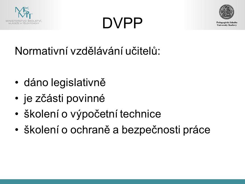 DVPP Normativní vzdělávání učitelů: dáno legislativně je zčásti povinné školení o výpočetní technice školení o ochraně a bezpečnosti práce