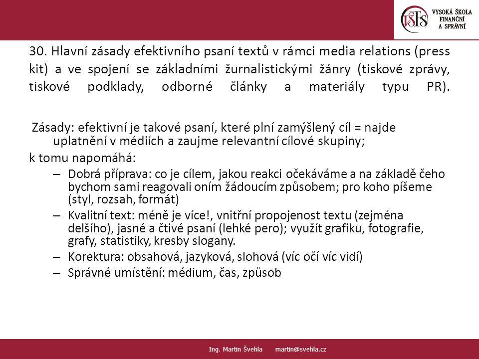 30. Hlavní zásady efektivního psaní textů v rámci media relations (press kit) a ve spojení se základními žurnalistickými žánry (tiskové zprávy, tiskov