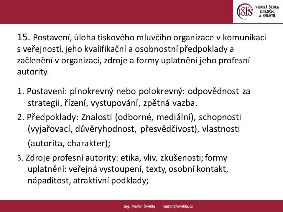 15. Postavení, úloha tiskového mluvčího organizace v komunikaci s veřejností, jeho kvalifikační a osobnostní předpoklady a začlenění v organizaci, zdr