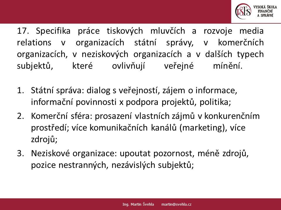 17. Specifika práce tiskových mluvčích a rozvoje media relations v organizacích státní správy, v komerčních organizacích, v neziskových organizacích a