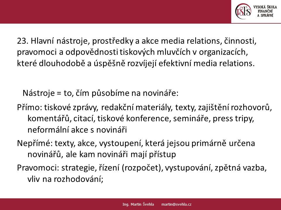 23. Hlavní nástroje, prostředky a akce media relations, činnosti, pravomoci a odpovědnosti tiskových mluvčích v organizacích, které dlouhodobě a úspěš