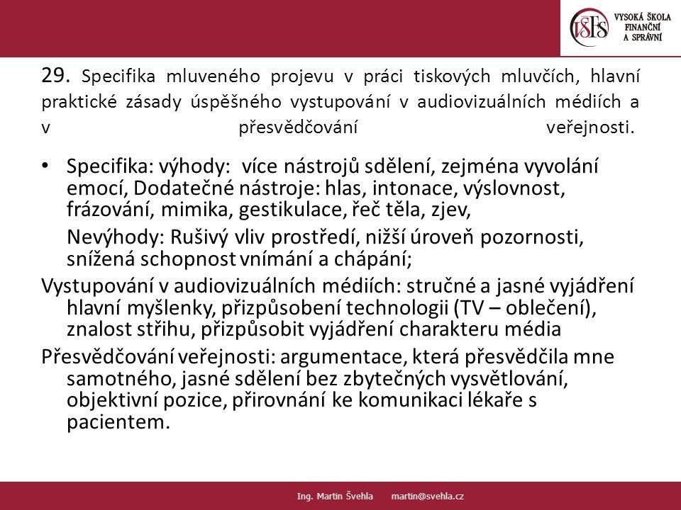 29. Specifika mluveného projevu v práci tiskových mluvčích, hlavní praktické zásady úspěšného vystupování v audiovizuálních médiích a v přesvědčování