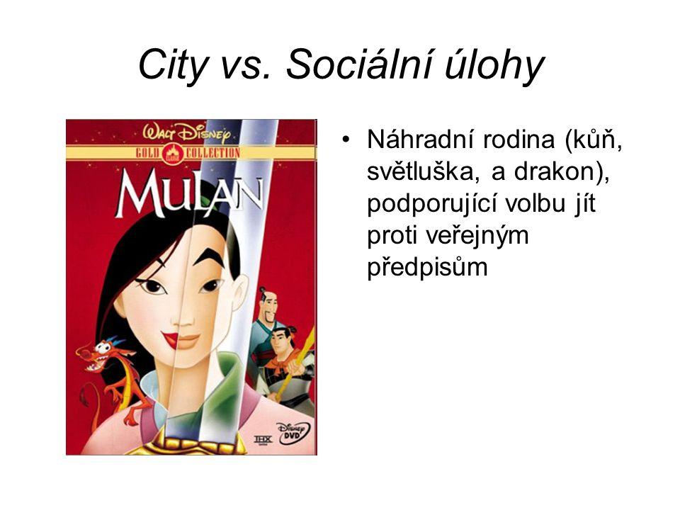 City vs. Sociální úlohy Náhradní rodina (kůň, světluška, a drakon), podporující volbu jít proti veřejným předpisům