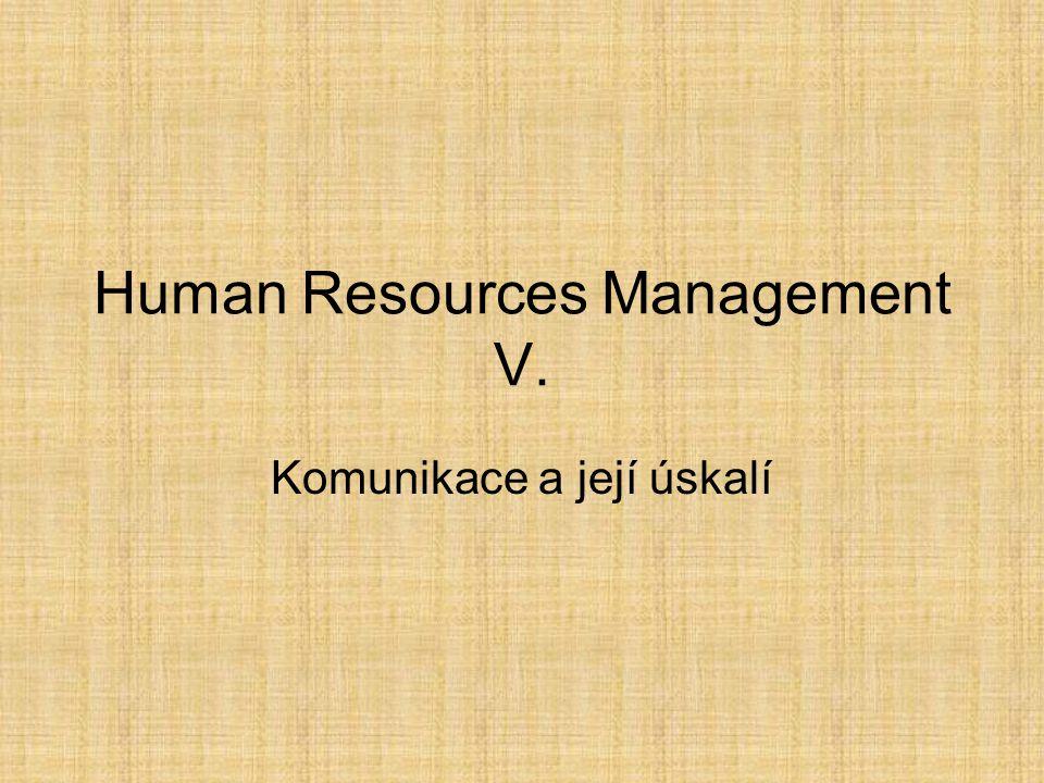 Human Resources Management V. Komunikace a její úskalí