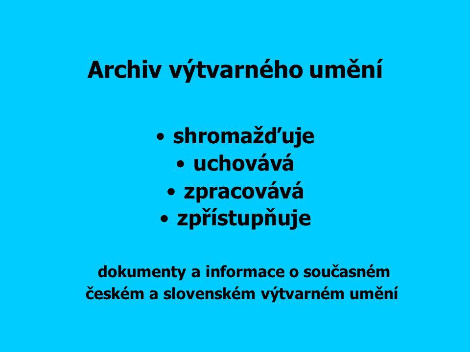 shromažďuje uchovává zpracovává zpřístupňuje dokumenty a informace o současném českém a slovenském výtvarném umění