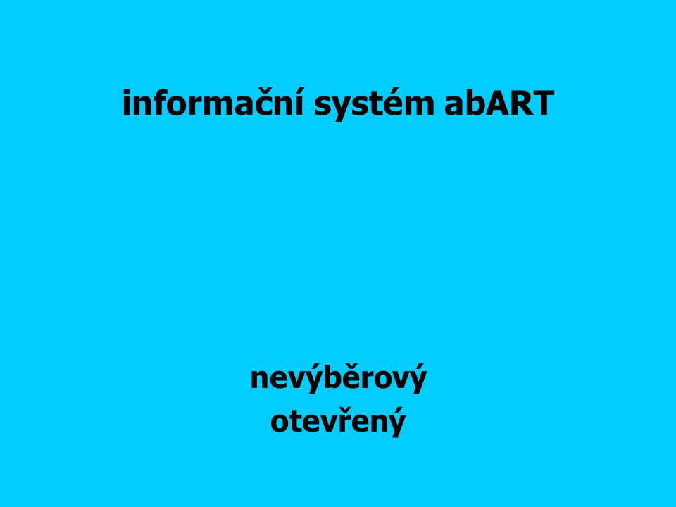 informační systém abART nevýběrový otevřený