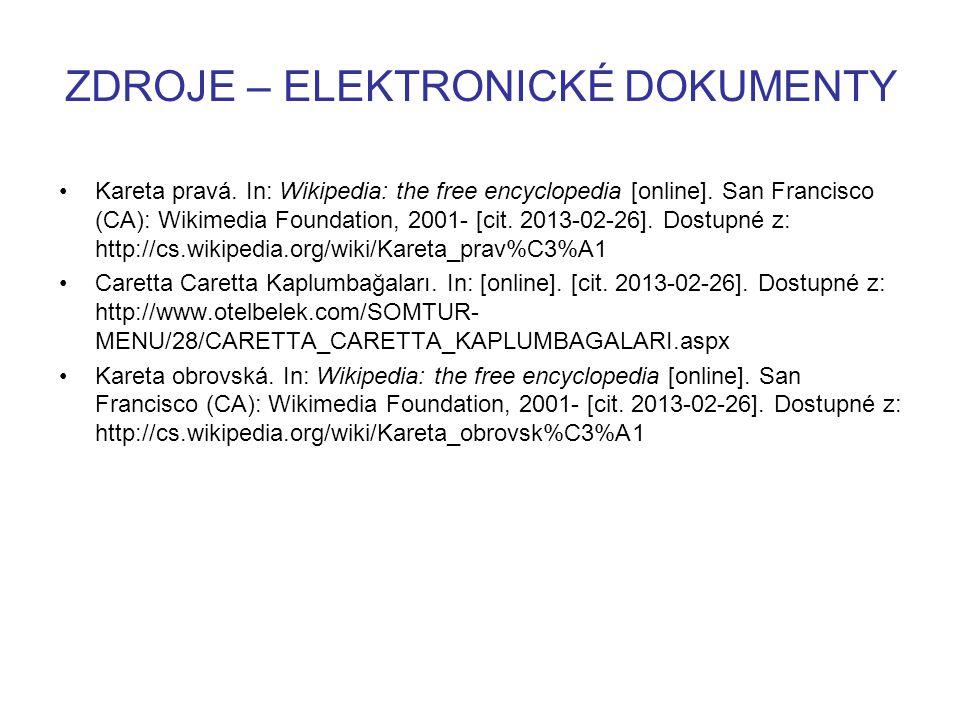 ZDROJE – ELEKTRONICKÉ DOKUMENTY Kareta pravá.In: Wikipedia: the free encyclopedia [online].
