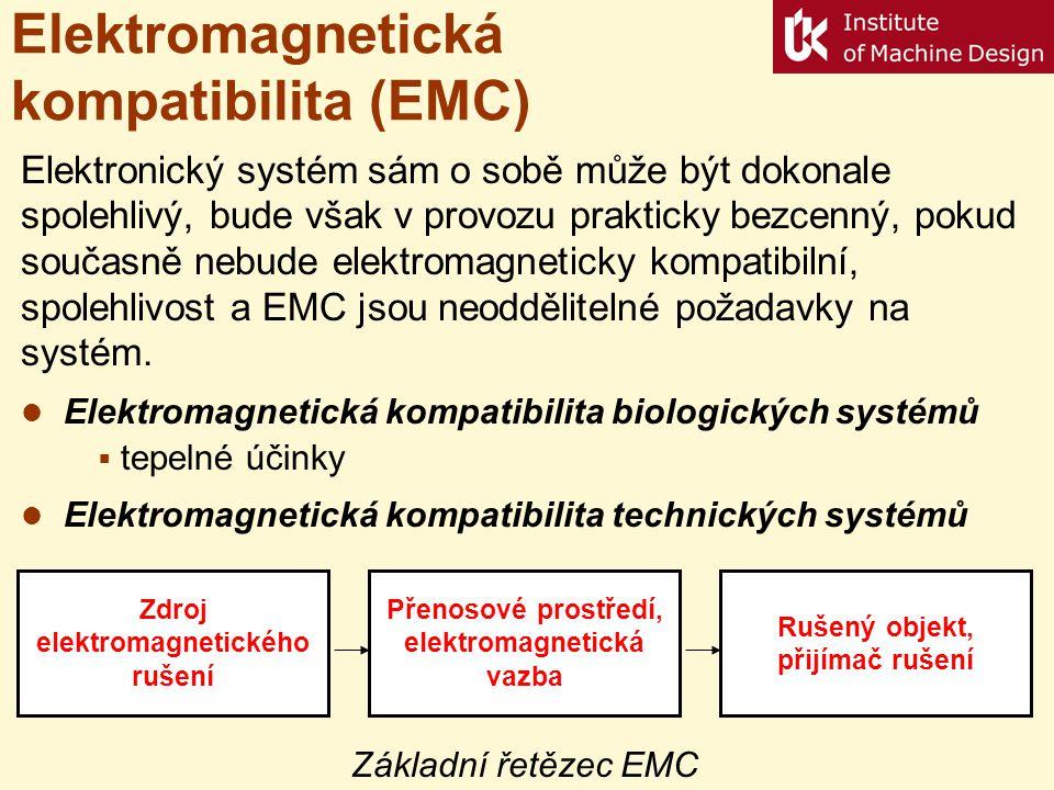 Elektromagnetická kompatibilita (EMC) Elektronický systém sám o sobě může být dokonale spolehlivý, bude však v provozu prakticky bezcenný, pokud souča