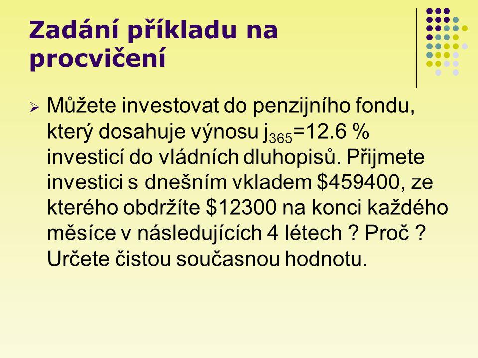 Postup  I v tomto případě budeme počítat NPV (Net Present Value), což je čistá současná hodnota.