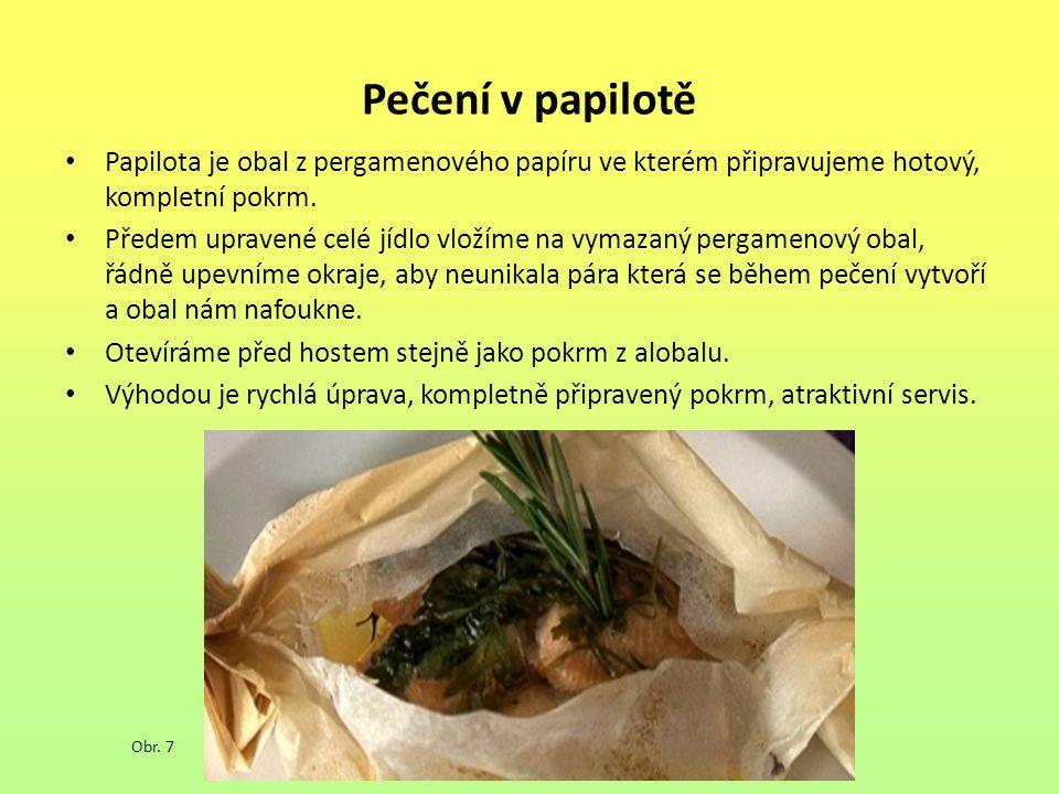 Pečení v papilotě Papilota je obal z pergamenového papíru ve kterém připravujeme hotový, kompletní pokrm. Předem upravené celé jídlo vložíme na vymaza