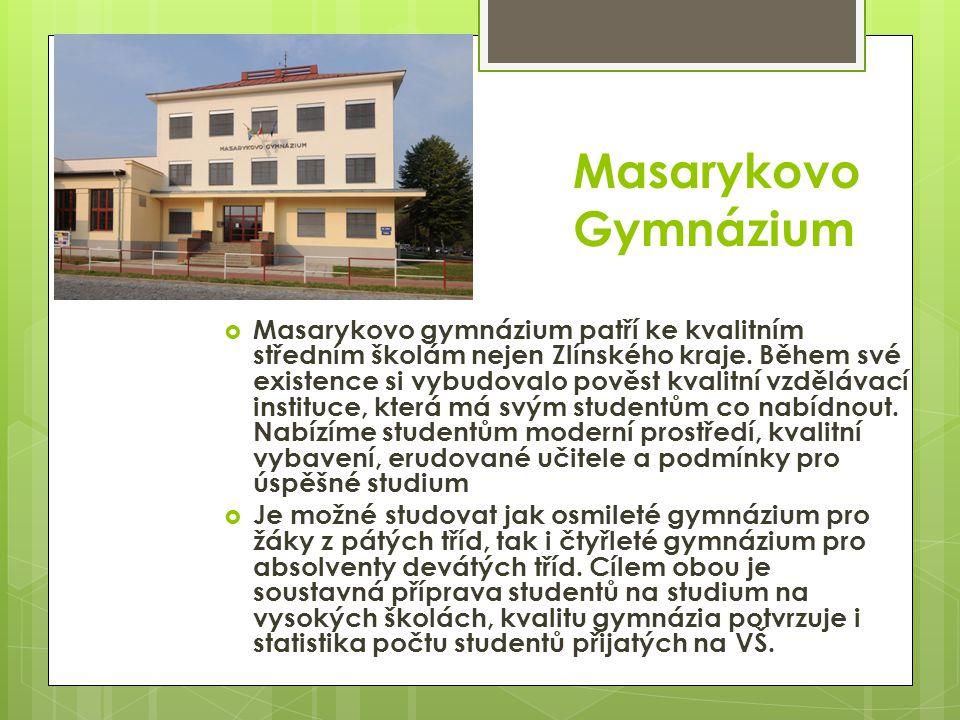 Masarykovo Gymnázium  Masarykovo gymnázium patří ke kvalitním středním školám nejen Zlínského kraje. Během své existence si vybudovalo pověst kvalitn