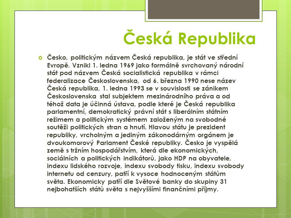 Česká Republika  Česko, politickým názvem Česká republika, je stát ve střední Evropě. Vznikl 1. ledna 1969 jako formálně svrchovaný národní stát pod