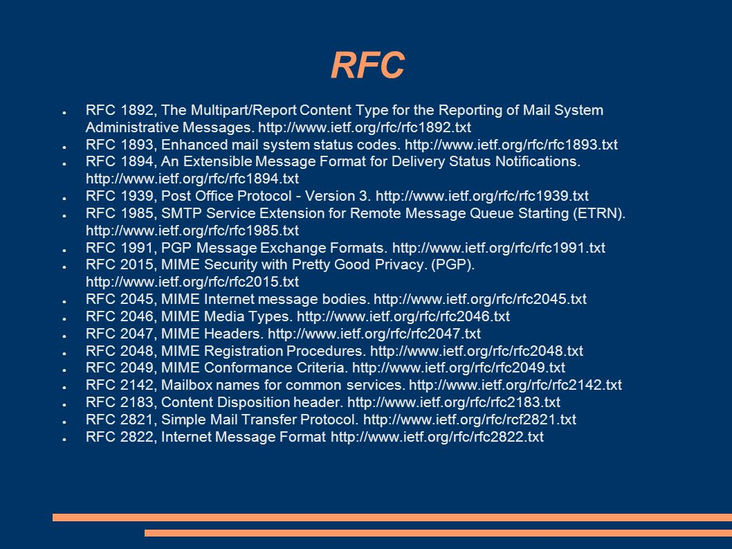 RFC ● RFC 1892, The Multipart/Report Content Type for the Reporting of Mail System Administrative Messages.