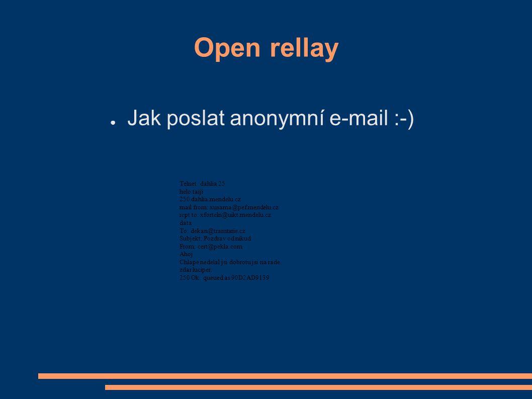 Open rellay Telnet dahlia 25 helo taiji 250 dahlia.mendelu.cz mail from: xusama@pef.mendelu.cz rcpt to: xforteln@uikt.mendelu.cz data To: dekan@tramta