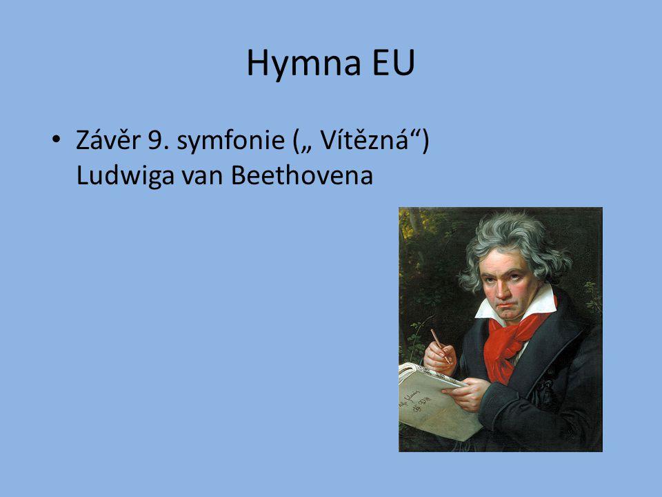 "Hymna EU Závěr 9. symfonie ("" Vítězná"") Ludwiga van Beethovena"