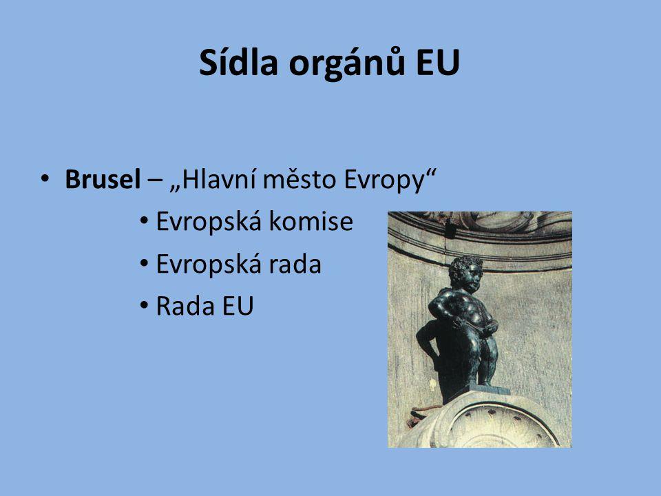 """Sídla orgánů EU Brusel – """"Hlavní město Evropy"""" Evropská komise Evropská rada Rada EU"""