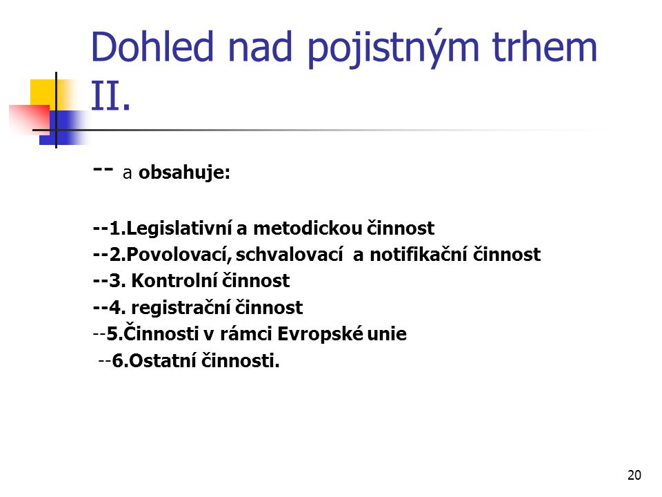 20 Dohled nad pojistným trhem II.