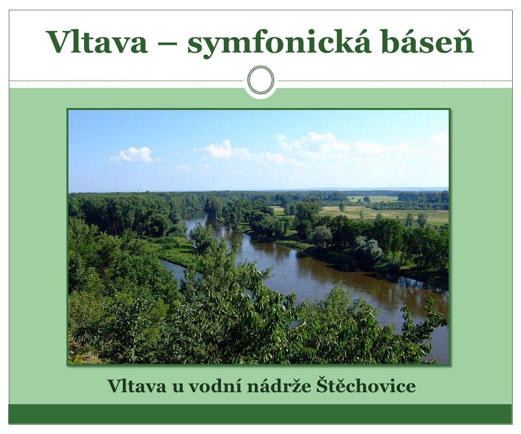 Vltava – symfonická báseň Vltava u vodní nádrže Štěchovice