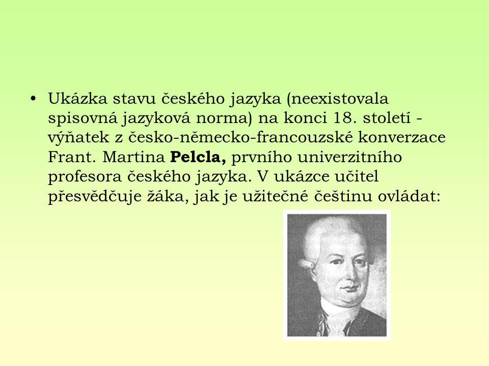 Rukopisy – Královédvorský a Zelenohorský padělky, které měly dokázat starobylost české literatury slavnou minulost českého národa 1817 – 1818 pravděpodobní autoři V.