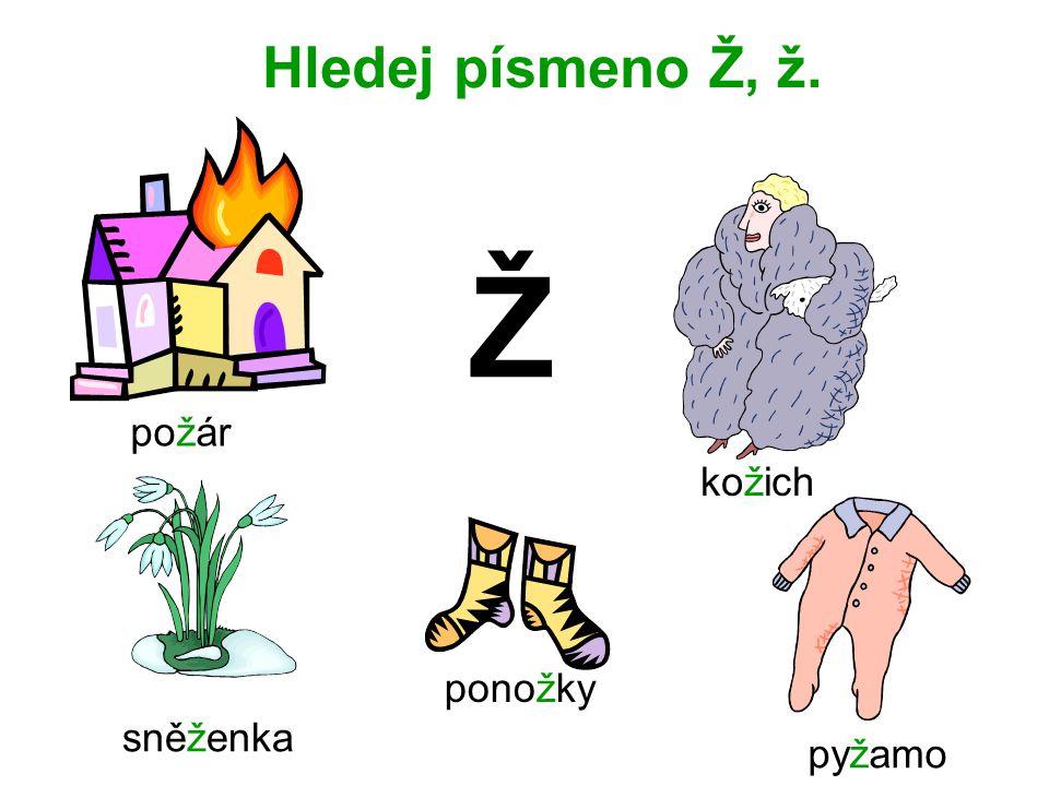 Hledej písmeno Ž, ž. Ž požár kožich ponožky pyžamo sněženka