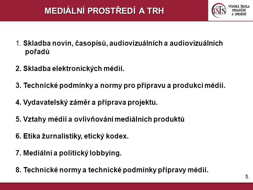 4.4.MEDIÁLNÍ PROSTŘEDÍ A TRH 6.