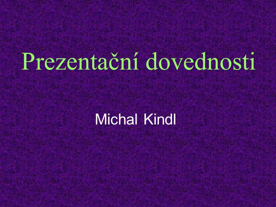 Prezentační dovednosti Michal Kindl