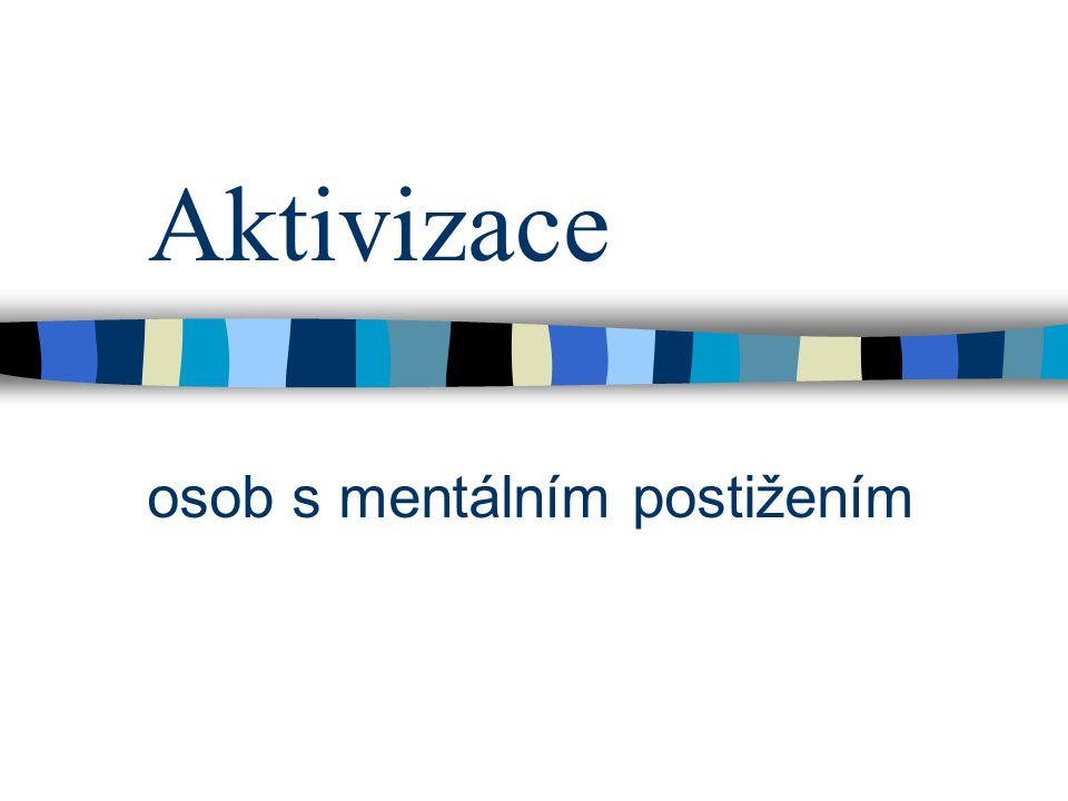 Aktivizace osob s mentálním postižením