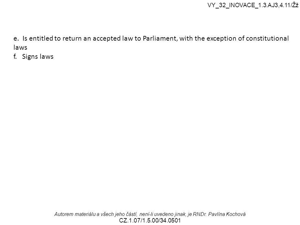 VY_32_INOVACE_1.3.AJ3,4.11/Žž Autorem materiálu a všech jeho částí, není-li uvedeno jinak, je RNDr.
