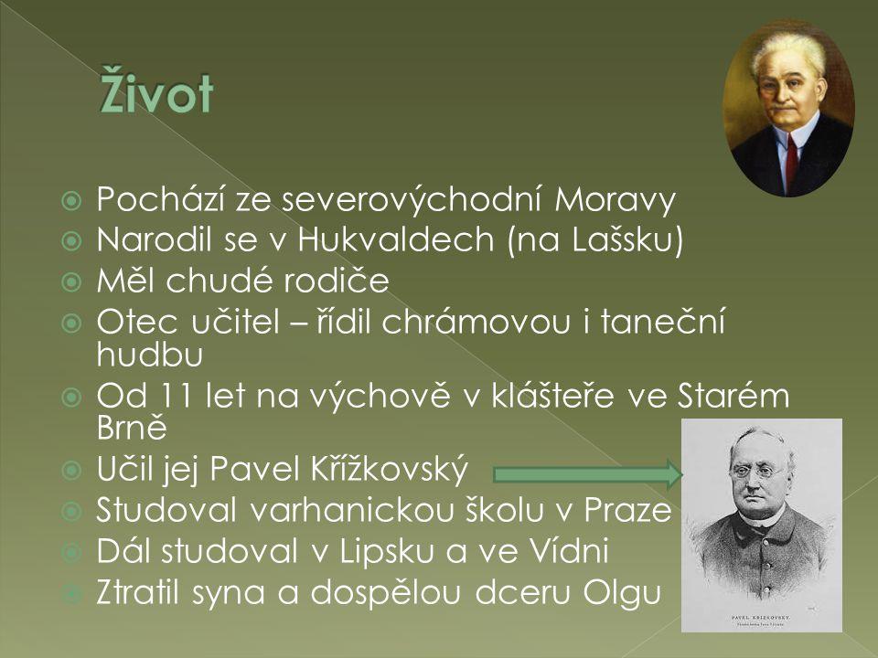  Pochází ze severovýchodní Moravy  Narodil se v Hukvaldech (na Lašsku)  Měl chudé rodiče  Otec učitel – řídil chrámovou i taneční hudbu  Od 11 le