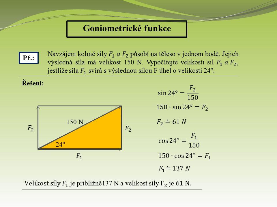 Goniometrické funkce Př.: Řešení: Letadlo vystoupí za 15 minut do výšky 8,2 kilometru.