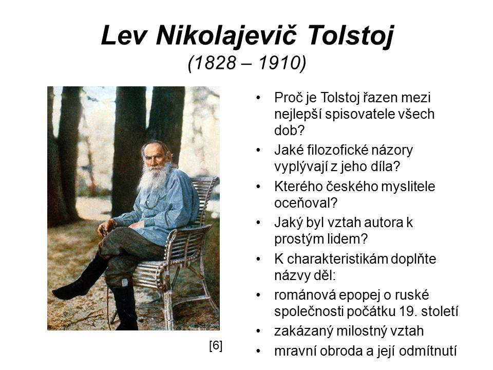 Lev Nikolajevič Tolstoj (1828 – 1910) Proč je Tolstoj řazen mezi nejlepší spisovatele všech dob.