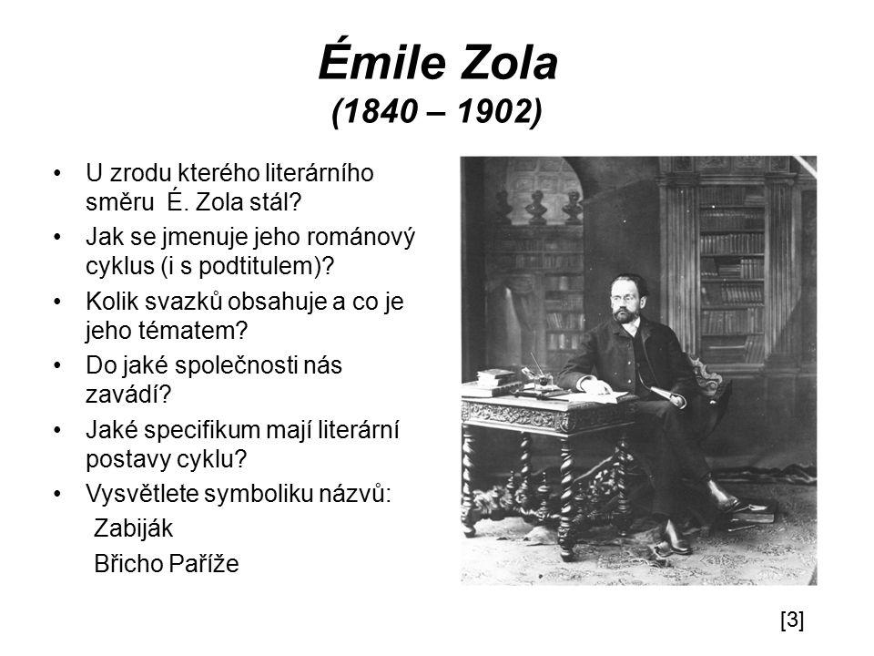Émile Zola (1840 – 1902) U zrodu kterého literárního směru É.