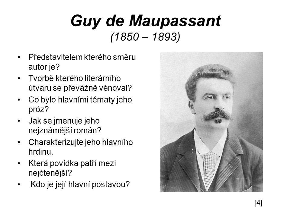 Guy de Maupassant (1850 – 1893) Představitelem kterého směru autor je.
