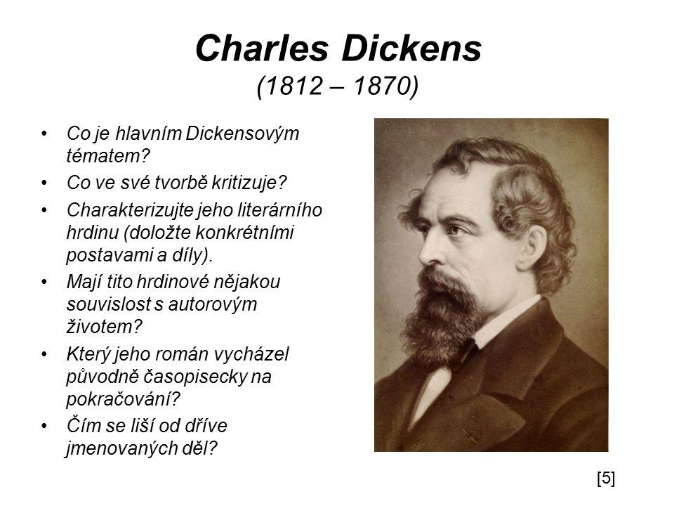 Charles Dickens (1812 – 1870) Co je hlavním Dickensovým tématem.