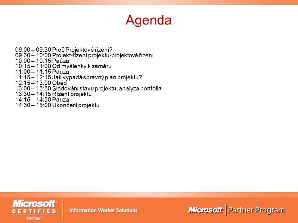 Agenda 09:00 – 09:30 Proč Projektové řízení.