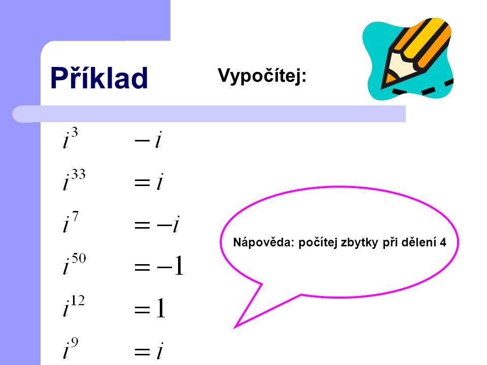 Příklad Vypočítej: Nápověda: počítej zbytky při dělení 4