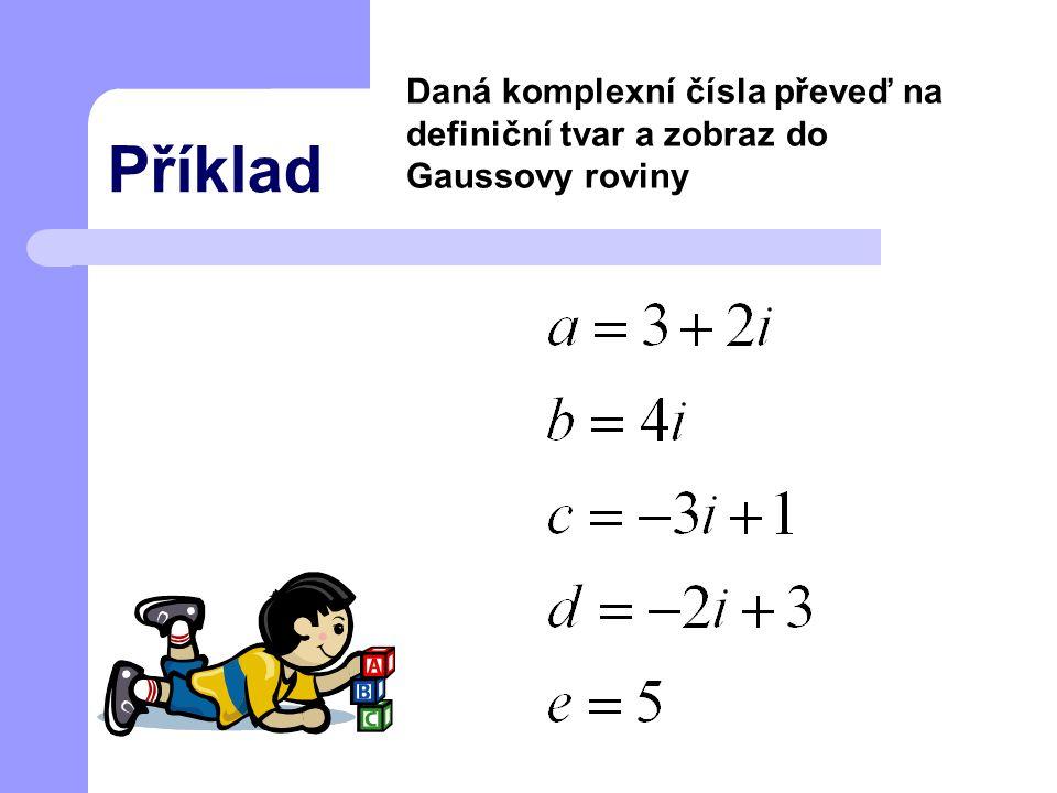 OPAČNÁ KOMPLEXNÍ ČÍSLA OPAČNÉ ČÍSLO –a k číslu a=[a 1, a 2 ] je -a=[-a 1, -a 2 ] x y a= a 1 +a 2 i -a= -a 1 - a 2 i + a + -a Obrazy opačných komplexních čísel jsou souměrné podle počátku soustavy souřadnic