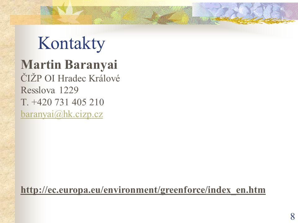 8 Kontakty Martin Baranyai ČIŽP OI Hradec Králové Resslova 1229 T.