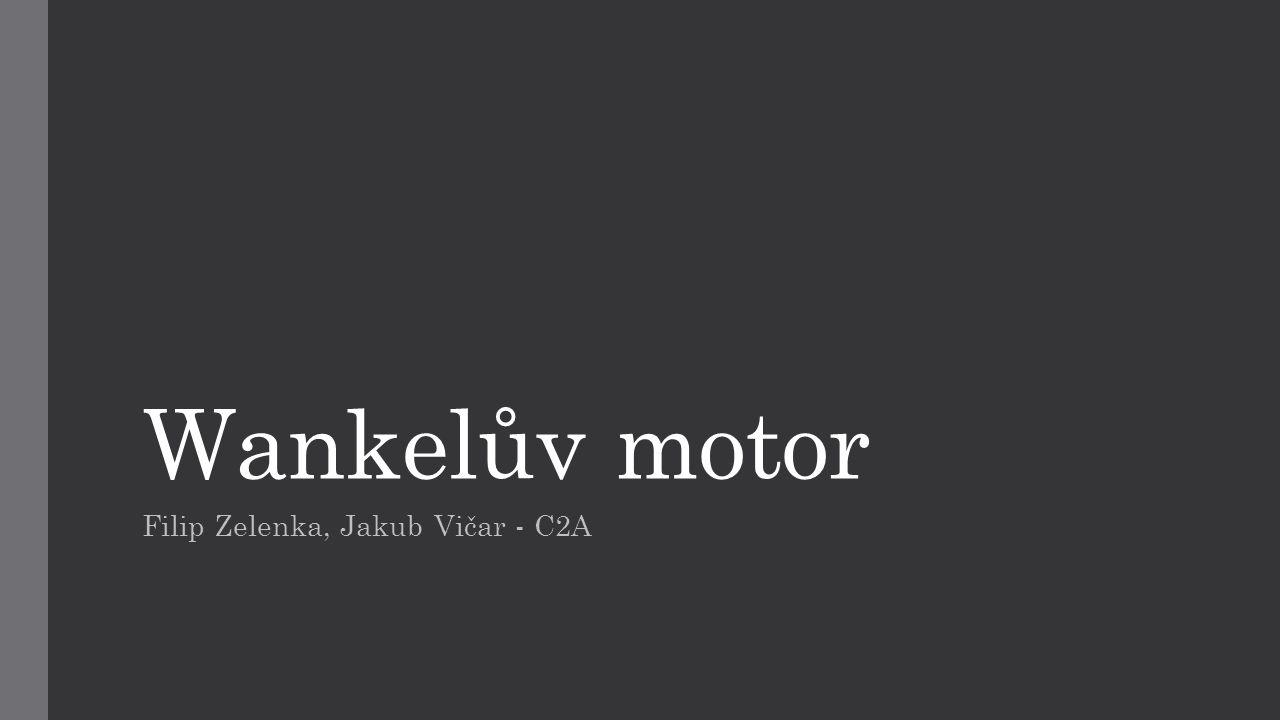 Wankelův motor 1951 Felix Wankel princip spalovací motoru rotační píst – rozpínání plynů rotační stroje