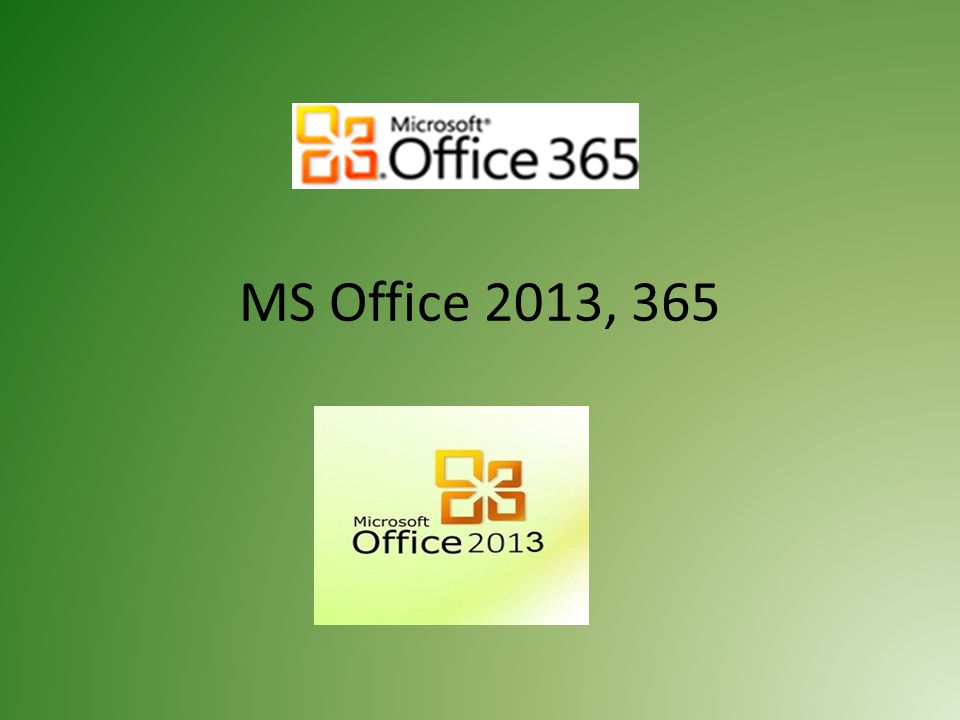 MS Office 2013, 365